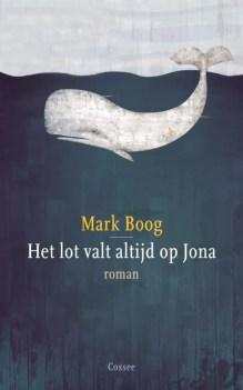 Omslag Het lot valt altijd op Jona - Mark Boog