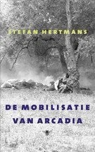 Omslag De mobilisatie van Arcadia, Essays - Stefan Hertmans