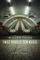 Omslag Twee vogels een kogel - Willem Thies