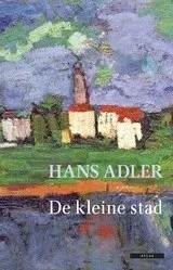 Omslag De kleine stad - Hans Adler