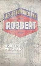 Omslag Het verdwijnen van Robbert  -  Robbert Welagen