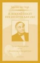 Omslag A.Roland Holst, een dichter aan zee  -  Jan van der Vegt
