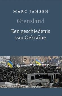 Omslag Grensland. Een geschiedenis van Oekraïne - Marc Jansen