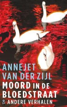 Omslag Moord in de Bloedstraat - Annejet van der Zijl