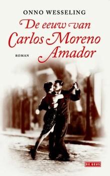 Omslag De eeuw van Carlos Moreno Amador - Onno Wesseling