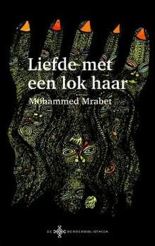 Omslag Liefde met een lok haar  -  Mohammed Mrabet,  (opgetekend door Paul Bowles)