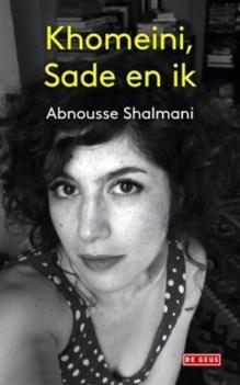 Omslag Khomeini, Sade en ik  -  Abnousse Shalmani