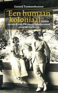 Omslag Een humaan koloniaal  -  Gerard Termorshuizen