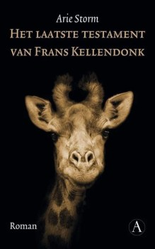 Omslag Het laatste testament van Frans Kellendonk - Arie Storm