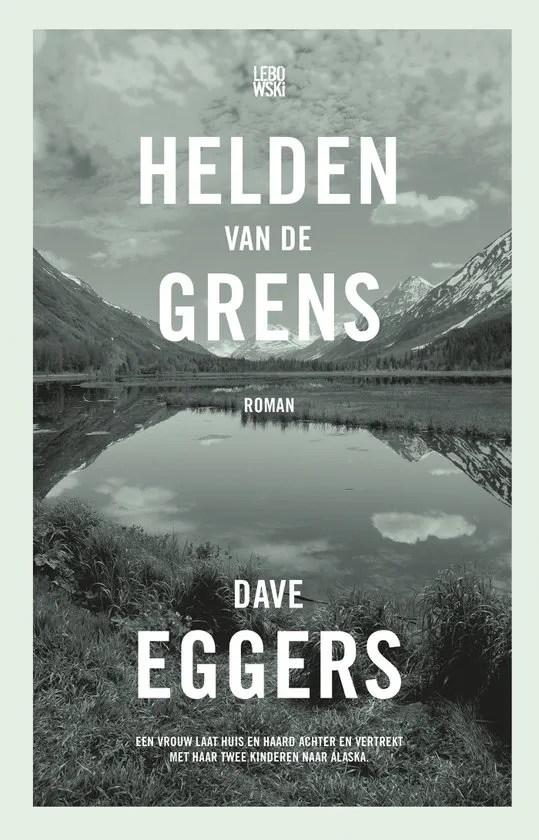 Omslag Helden van de grens - Dave Eggers