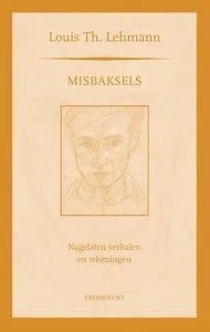 Omslag Misbaksels, Nagelaten verhalen en tekeningen - Louis Th. Lehmann