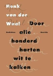 Omslag Door alle honderd harten wit te kalken - Henk van der Waal