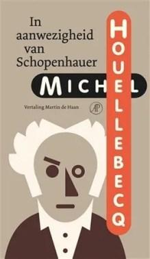 Omslag In aanwezigheid van Schopenhauer - Michel Houellebecq