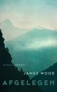 Omslag Afgelegen - James Wood