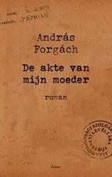 Omslag De akte van mijn moeder - András Forgách