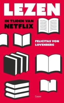 Omslag Lezen in tijden van Netflix - Felicitas von Lovenberg