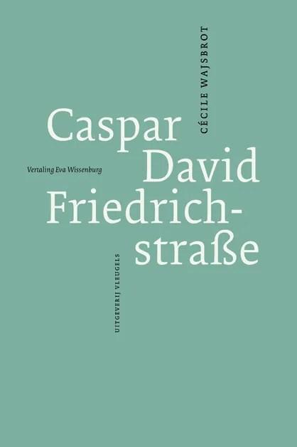 Omslag Caspar David Friedrichstraße - Cécile Wajsbrot