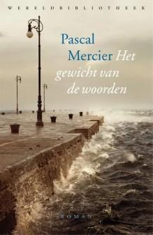 Omslag Het gewicht van de woorden - Pascal Mercier