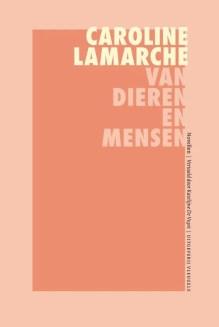 Omslag Van dieren en mensen - Caroline Lamarche
