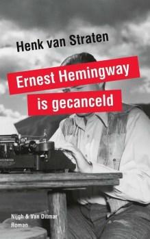 Omslag Ernest Hemingway is gecanceld - Henk van Straten
