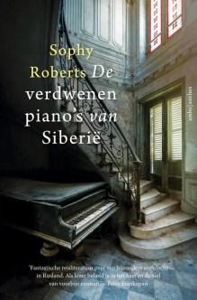 Omslag De verdwenen piano's van Siberië  - Sophy Roberts