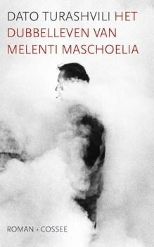 Omslag Het dubbelleven van Melenti Maschoelia - Dato Turashvili