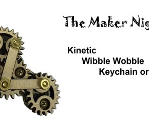 Maker Night - Tripple Wobble Pendant or Keychain - All ages welcome