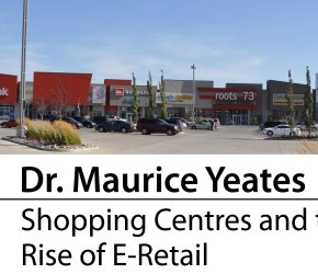 Dr. Maurice Yeates - Shopping Centres and the Rise of E-Retail