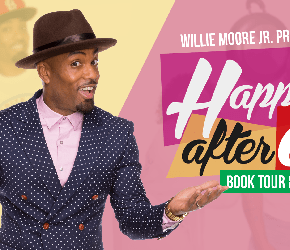 Willie Moore Jr. Presents... Happily After All: Night Of Love Book Tour & Date Night