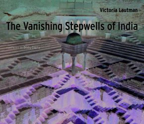 "Culture Club: ""Stepwells of India with Victoria Lautman"" hosted by The Golden Triangle"