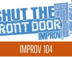 Shut The Front Door: Improv 104 – Starting July 11th, 2017