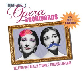 Opera Backwards: A Very Queer Show
