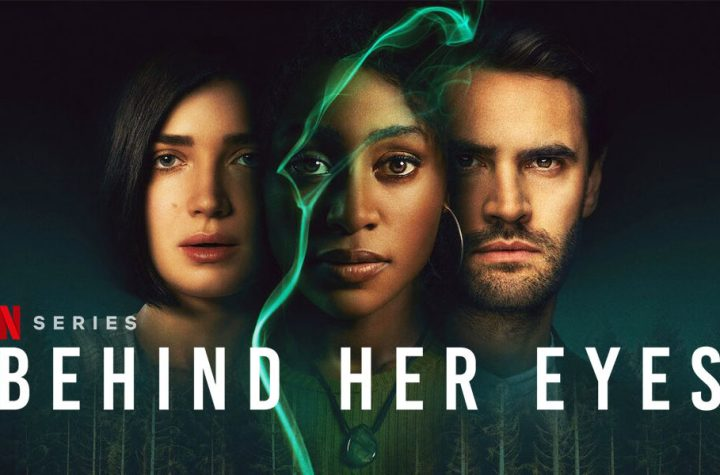 Official Poster from Netflix of the 2021 British miniseries Behind Her Eyes