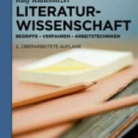 Ralf Klausnitzer: Literaturwissenschaft. Begriffe - Verfahren - Arbeitstechniken.