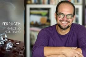 """""""Ferrugem"""", um livro de Marcelo Moutinho"""