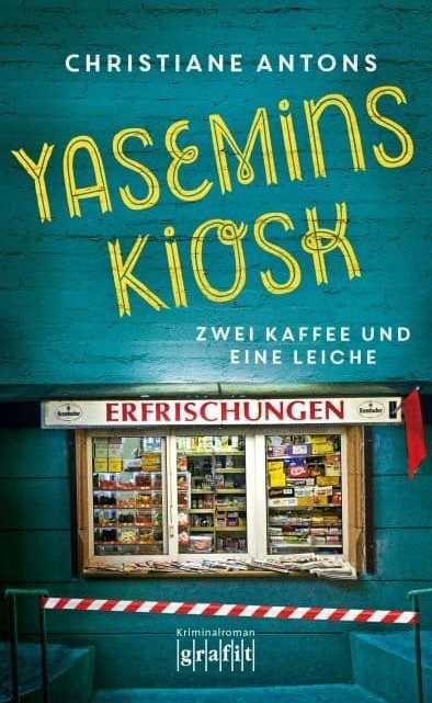 Yasemins Kiosk – Zwei Kaffee und eine Leiche – Christiane Antons