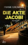 Die Akte Jacobi – Frank Uhlmann