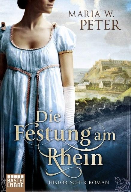 Die Festung am Rhein – Maria W. Peter