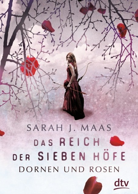 Das Reich der sieben Höfe – Dornen und Rosen – Sarah J. Maas