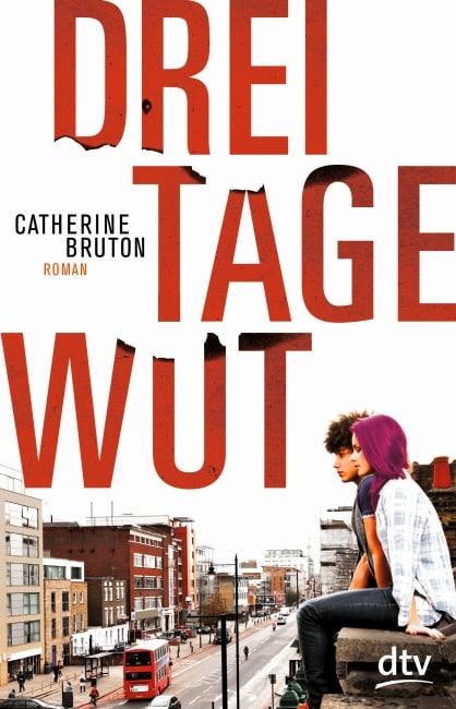 Drei Tage Wut – Catherine Bruton