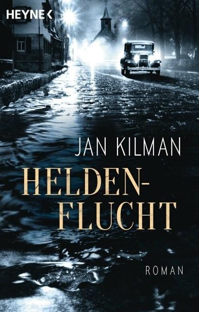 Heldenflucht – Jan Kilman