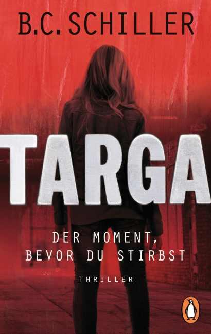 Targa - Der Moment, bevor du stirbst – B.C. Schiller