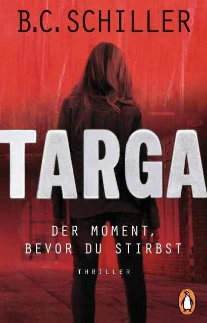 Targa – Der Moment, bevor du stirbst – B.C. Schiller