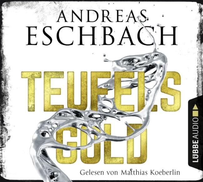 Teufelsgold  – Andreas Eschbach, gelesen von Matthias Koeberlin