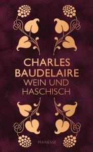 Wein und Haschisch von Charles Baudelaire