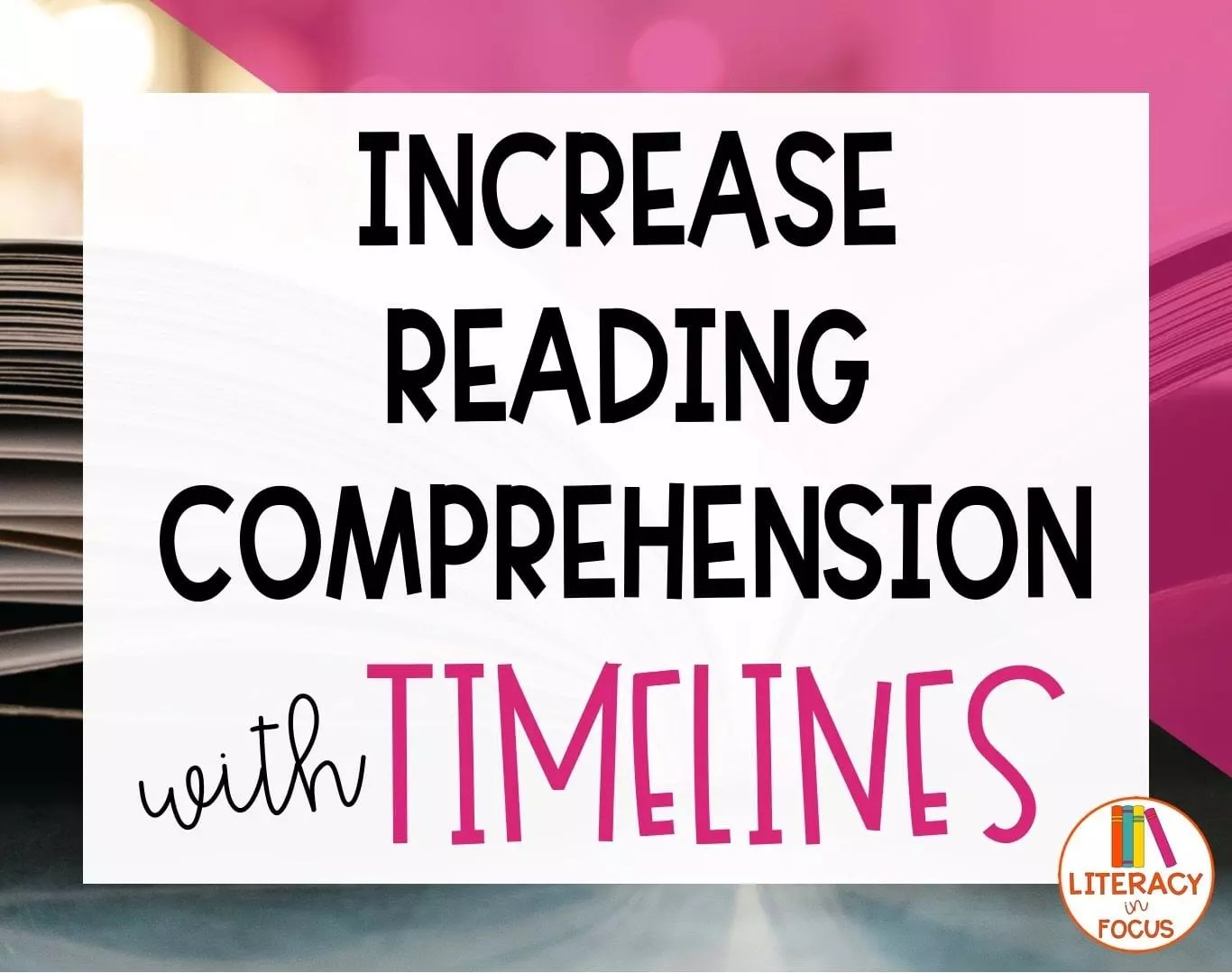Increase Reading Comprehension With Timelines