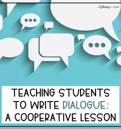 Teaching Students to Write Dialogue: A Cooperative Lesson Plan   Literacy  In Focus [ 1499 x 1499 Pixel ]