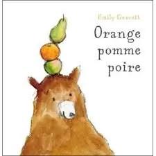 Orange pomme poire Emily Gravett Kaléïdoscope