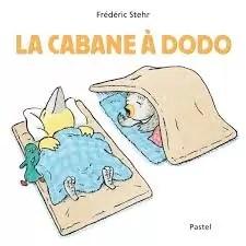 La cabane à dodo, Frédéric Stehr, pastel