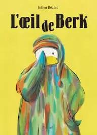 L'œil de Berk, Julien Béziat